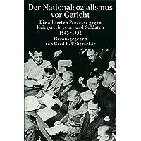 Die Zeit des Nationalsozialismus: Der Nationalsozialismus vor Gericht: Die alliierten Prozesse gegen Kriegsverbrecher und Soldaten 1943-1952
