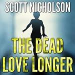 The Dead Love Longer   Scott Nicholson