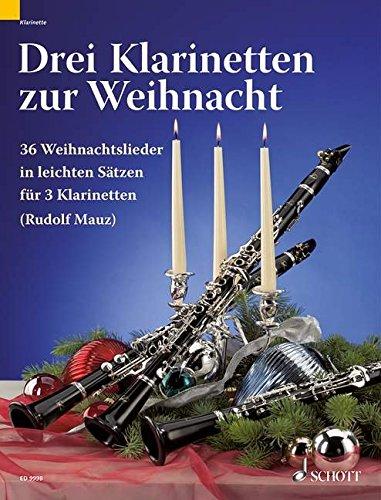 Drei Klarinetten zur Weihnacht: 36 Weihnachtslieder in leichten Sätzen. 3 Klarinetten (B/Es). Spielpartitur.