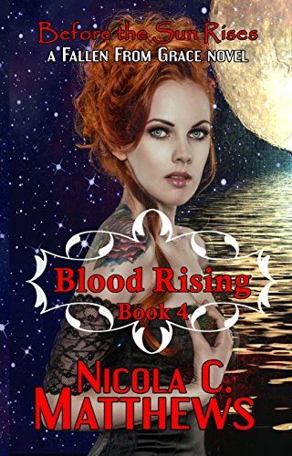 Blood Rising: a Fallen From Grace novel (Before the Sun Rises Book 4)