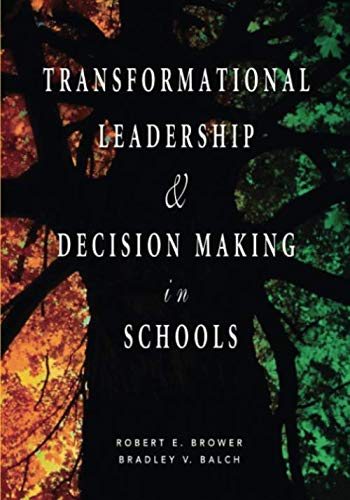 Transformational Leadership & Decision Making in Schools (NULL)