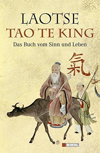 Tao te king: Das Buch vom Sinn und Leben Gebundenes Buch – 1. März 2010 Laotse Richard Wilhelm Nikol 386820055X
