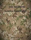 The Infantry Rifle Company: FM 3-21. 10, Department of Department of the Army, 1499297483