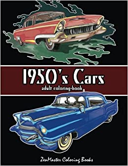 Amazon.com: 1950\'s Cars Adult Coloring Book: Cars Coloring Book For ...