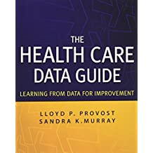 The Health Care Data Guide: Learning from Data for Improvement