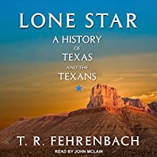 Lone Star: A History of Texas and the Texans Audiobook by T. R. Fehrenbach Narrated by John McLain