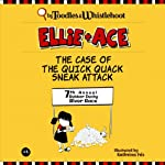 Ellie and Ace: The Case of the Quick Quack Sneak Attack | Tangerine Toodles,Wednesday Whistlehoot