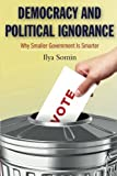 Democracy and Political Ignorance: Why Smaller Government Is Smarter Livre Pdf/ePub eBook