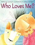 Who Loves Me?, Patricia MacLachlan, 0060279761