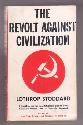Product picture for The Revolt Against Civilization: The Menace of the Under Man by Lothrop Stoddard