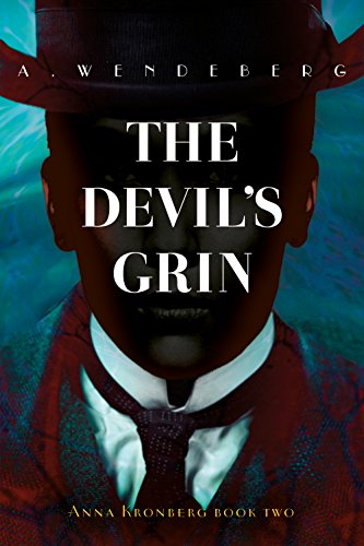 Over 700 rave reviews for this dark Victorian crime novel: The Devil's Grin by Annelie Wendeberg is featured in today's Kindle Daily Deals