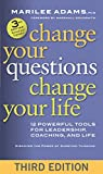 img - for Change Your Questions, Change Your Life: 12 Powerful Tools for Leadership, Coaching, and Life book / textbook / text book