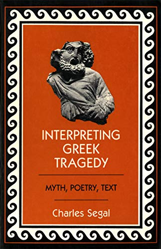 Interpreting Greek Tragedy: Myth, Poetry, Text
