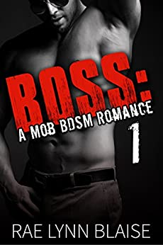 Boss: Volume 1: A Mob BDSM Romance by [Blaise, Rae Lynn]