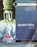 Sprinkler Fitter Level 4, 2007 NFPA Revision Trainee Guide, Perfect Bound, NCCER, 0136144381