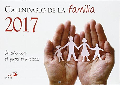 Calendario De La Familia 2017: Un Año Con El Papa Francisco