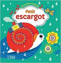 Amazon Fr Mon Livre Musical Petit Escargot Des 18 Mois