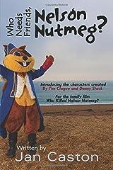 Who Needs Friends, Nelson Nutmeg? by Jan Caston (2015-09-15) Paperback