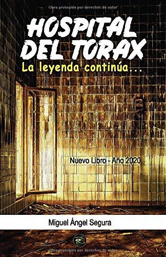 Hospital del Tórax: La leyenda continúa: Amazon.es: Segura ...