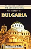 Front cover for the book The history of Bulgaria by Frederick B Chary