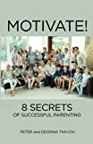 #10: Motivate!: 8 Secrets of Successful Parenting