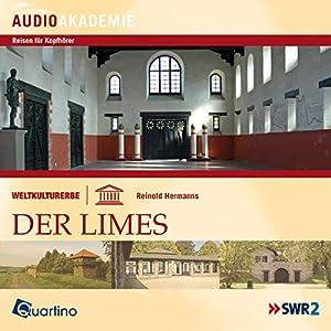 Weltkulturerbe - Der Limes Hörbuch