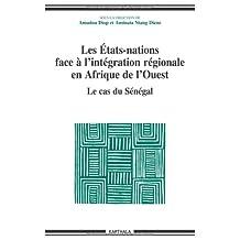 Etats-nations Face Integration Regionale Afrique de l'Ouest: Cas