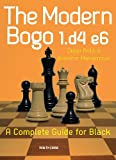 The Modern Bogo 1.d4 E6: A Complete Guide For Black-Dejan Antic Branimir Maksimovic
