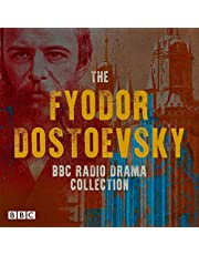 The Fyodor Dostoevsky BBC Radio Drama Collection: Including Crime and Punishment, The Idiot, Devils & The Brothers Karamazov