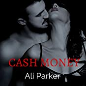 Cash Money: Bad Money Series, Book 4 | Ali Parker