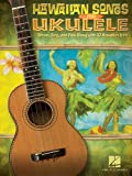 Hawaiian Songs for Ukulele, Hal Leonard Corp., 1423467272
