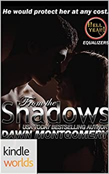 Hell Yeah!: From the Shadows (Kindle Worlds Novella) by [Montgomery, Dawn]