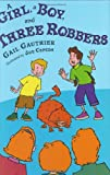 img - for A Girl, A Boy, and Three Robbers book / textbook / text book