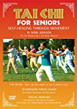 Tai Chi for Seniors Self Healing through Movement by Mark Johnson