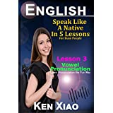 English: Speak Like a Native in 5 Lessons For Busy People, Lesson 3: Vowel Pronunciation, Learn Pronunciation the Fun Way