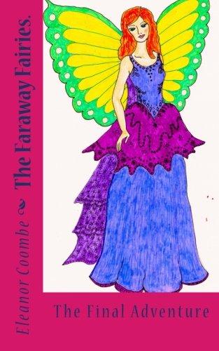 The Faraway Fairies.: The Final Adventure (Volume 13)