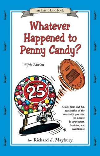 - By Richard J. Maybury Whatever Happened to Penny Candy? A Fast, Clear, and Fun Explanation of the Economics You Need For S (5th Fifth Edition) [Paperback]
