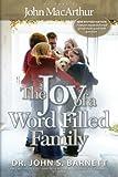 The Joy of a Word Filled Family, John Samuel Barnett, 1933561254
