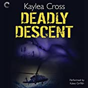 Deadly Descent | Kaylea Cross
