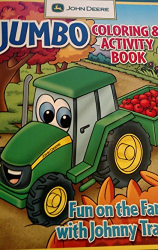 Tractors Farm Johnny Fun (John Deere Jumbo Coloring & Activity Book ~ Fun on the Farm with Johnny Tractor)