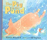 The Pig in the Pond, Martin Waddell, 0780764129