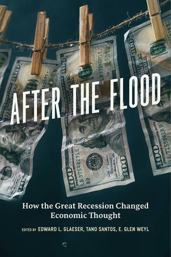 after-the-flood-how-the-great-recession-changed-economic-thought