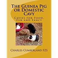 The Guinea Pig or Domestic Cavy: Cavies for Food, Fur and Fancy