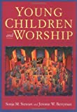 Young Children and Worship by STEWART, SONJA M, BERRYMAN, JEROME W (2011) Paperback
