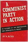 img - for A Communist Party in Action, An Account of the Organization and Operations in Fr book / textbook / text book