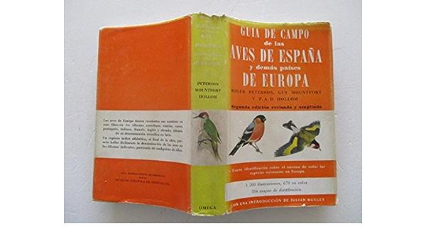 GUIA DE CAMPO DE LAS AVES DE ESPAÑA Y DEMAS PAISES DE EUROPA.: Amazon.es: PETERSON, Roger. MOUNTFORT, Guy. HOLLOM, P. A. D.: Libros