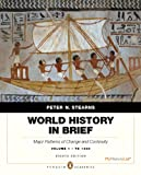 World History in Brief : Major Patterns of Change and Continuity, to 1450, Stearns, Peter N., 0205939368