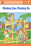 Monkey See, Monkey Do (Penguin Young Readers, Level 1)