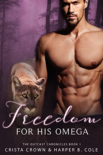 Freedom for His Omega: M/M Alpha/Omega MPREG (The Outcast Chronicles Book 1)