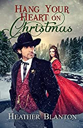 Hang Your Heart on Christmas: A Western Romance Novella